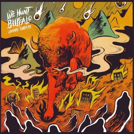 WE HUNT BUFFALO / Living Ghost (Fuzzorama Rec.)