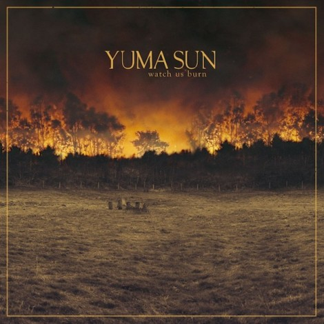 YUMA SUN / Watch Us Burn (Membran)